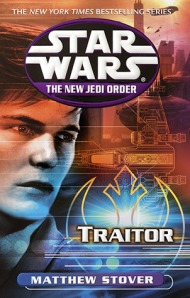 Book Review: Stars Wars: The New Jedi Order: Traitor by Matthew Stover