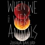 When We Were Animals audiobook