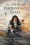 Heir to Thorns and Steel by M.C.A. Hogarth SPFBO