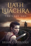Liath Luachra - The Grey One by Brian O'Sullivan SPFBO