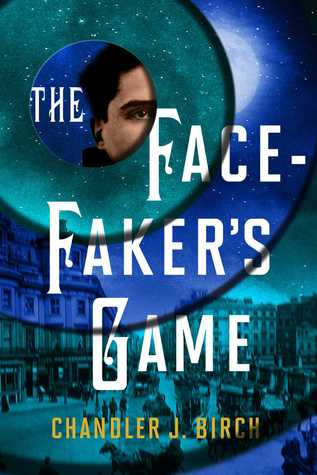 Book Review: The Facefaker's Game by Chandler J  Birch | The