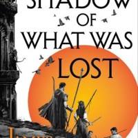 Book Review: The Shadow of What Was Lost by James Islington
