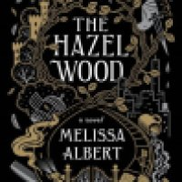 YA Weekend: The Hazel Wood by Melissa Albert