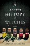 Audio and Book Review: A Secret History of Witches by Louisa Morgan