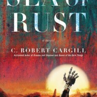 Book Review: Sea of Rust by C. Robert Cargill