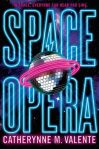 Book Review: Space Opera by Catherynne M. Valente