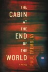 Book Review: The Cabin at the End of the World by Paul Tremblay