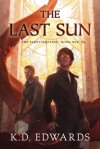 Book Review: The Last Sun by K.D. Edwards