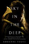 YA Weekend Audio: Sky in the Deep by by Adrienne Young