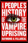 Audiobook Review: A People's History of the Vampire Uprising by Raymond A. Villareal