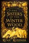 Book Review: The Sisters of the Winter Wood by Rena Rossner