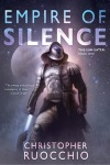 Book Review: Empire of Silence by Christopher Ruocchio