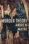 Book Review: Murder Theory by Andrew Mayne