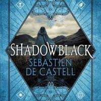 Book Review: Shadowblack by Sebastien de Castell