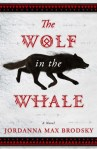 Book Review: The Wolf in the Whale by Jordanna Max Brodsky