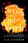 Book Review: A Boy and His Dog at the End of the World by C.A. Fletcher