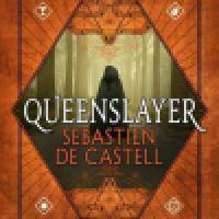 Book Review: Queenslayer by Sebastien de Castell