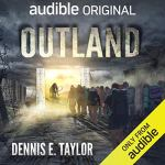 Audiobook Review: Outland by Dennis E. Taylor