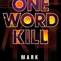Book Review: One Word Kill by Mark Lawrence