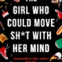 Book Review: The Girl Who Could Move Sh*t With Her Mind by Jackson Ford