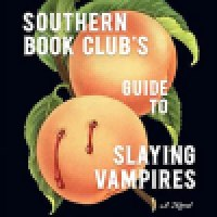 Audiobook Review: The Southern Book Club's Guide to Slaying Vampires by Grady Hendrix