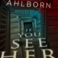 Audiobook Review: If You See Her by Ania Ahlborn