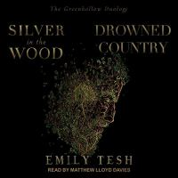 Audiobook Review: Silver in the Wood & Drowned Country by Emily Tesh