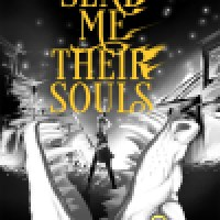 YA Weekend Audio: Send Me Their Souls by Sara Wolf