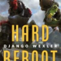 Novella Review: Hard Reboot by Django Wexler