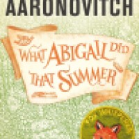 Novella Review: What Abigail Did That Summer by Ben Aaronovitch