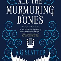 Book Review: All The Murmuring Bones by A.G. Slatter