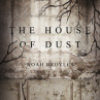 Book Review: The House of Dust by Noah Broyles